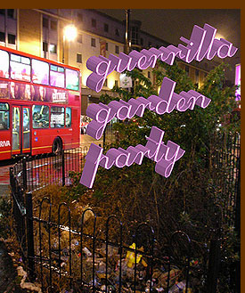 The Guerrilla Garden Party Old Street