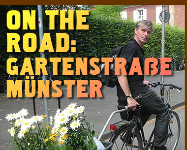 On The Road: Gartenstrasse Munster