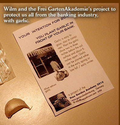Wilm and the Frei GartenAkademie's protect us from the banking industry, with garlic